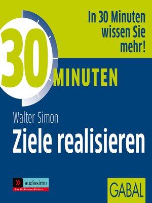 cover image of 30 Minuten Ziele realisieren