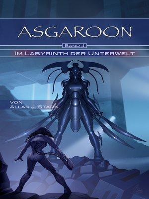 cover image of ASGAROON (4)--Im Labyrinth der Unterwelt