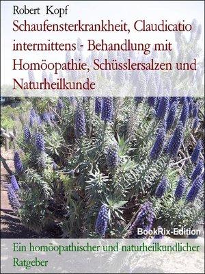 cover image of Schaufensterkrankheit, Claudicatio intermittens--Behandlung mit Homöopathie, Schüsslersalzen und Naturheilkunde