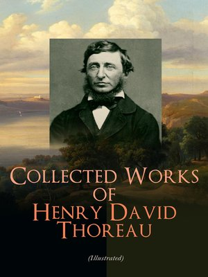 cover image of Collected Works of Henry David Thoreau (Illustrated)