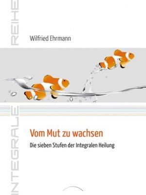 cover image of Vom Mut zu wachsen