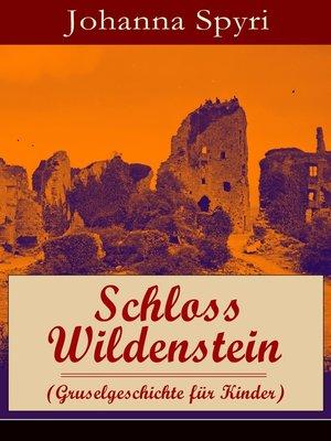 cover image of Schloss Wildenstein (Gruselgeschichte für Kinder)