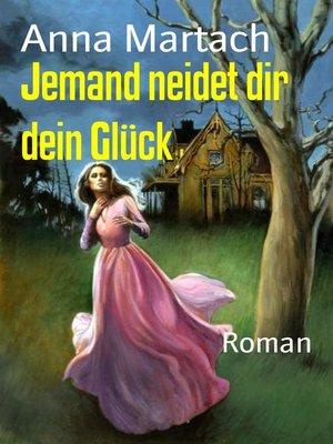cover image of Jemand neidet dir dein Glück