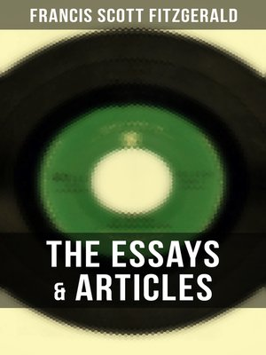 cover image of The Essays & Articles of F. Scott Fitzgerald