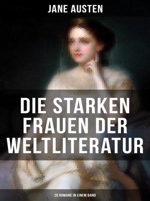 cover image of Die starken Frauen der Weltliteratur--26 Romane in einem Band