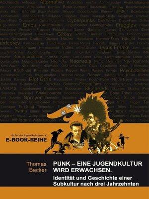 cover image of Punk--Eine Jugendkultur wird erwachsen