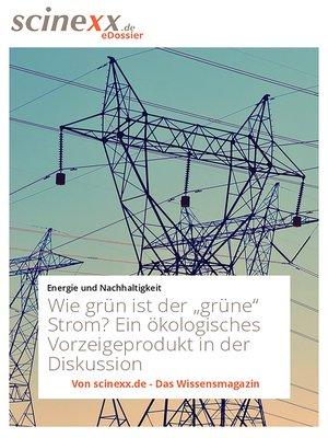 """cover image of Wie grün ist der """"grüne"""" Strom?"""