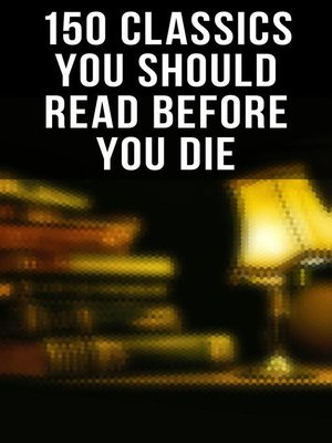 cover image of 150 Classics You Should Read Before You Die