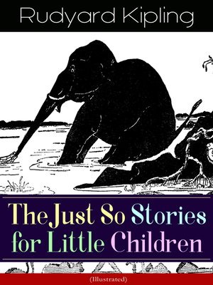 cover image of The Just So Stories for Little Children (Illustrated)
