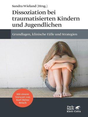 cover image of Dissoziation bei traumatisierten Kindern und Jugendlichen