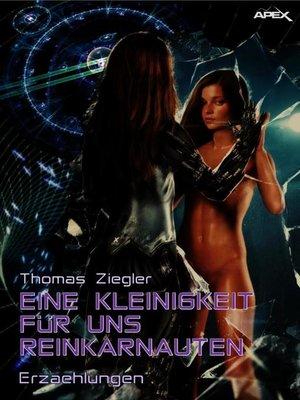 cover image of EINE KLEINIGKEIT FÜR UNS REINKARNAUTEN