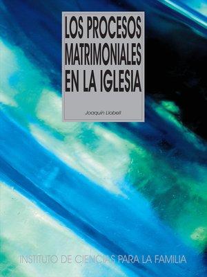 cover image of Los procesos matrimoniales en la Iglesia