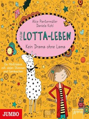 cover image of Mein Lotta-Leben. Kein Drama ohne Lama