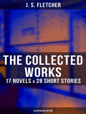 cover image of The Collected Works of J. S. Fletcher