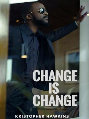 cover image of Change Is Change