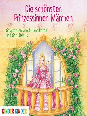 cover image of Die schönsten Prinzessinnen-Märchen