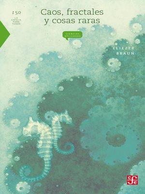 cover image of Caos, fractales y cosas raras