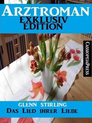 cover image of Arztroman Exklusiv Edition--Das Lied ihrer Liebe