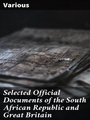 cover image of Selected Official Documents of the South African Republic and Great Britain