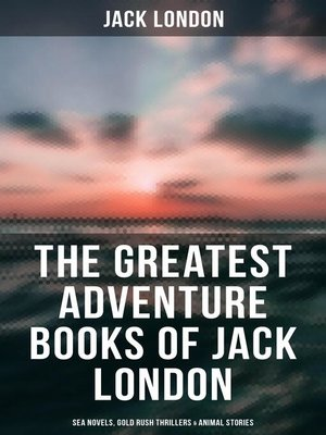 cover image of The Greatest Adventure Books of Jack London