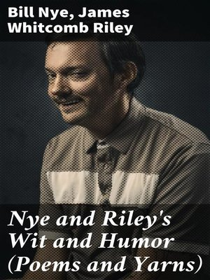 cover image of Nye and Riley's Wit and Humor (Poems and Yarns)