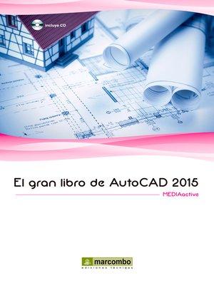 cover image of EL GRAN LIBRO DE AUTOCAD 2015