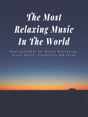cover image of The Most Relaxing Music In the World