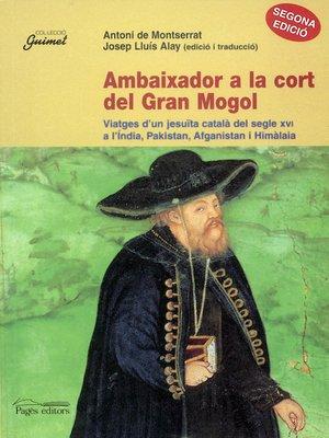 cover image of Ambaixador a la cort del Gran Mogol
