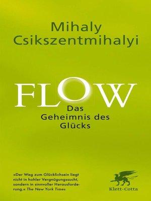 cover image of Flow. Das Geheimnis des Glücks