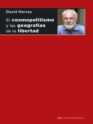 cover image of El cosmopolitismo y las geografías de la libertad