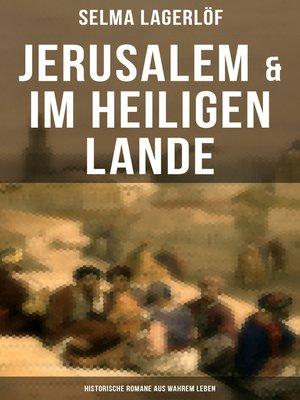 cover image of Jerusalem & Im heiligen Lande--Historische Romane aus wahrem Leben