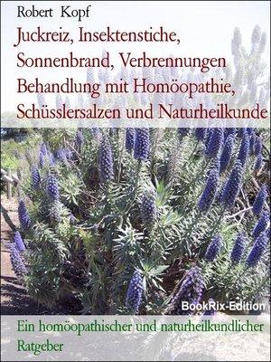 cover image of Juckreiz, Insektenstiche, Sonnenbrand, Verbrennungen Behandlung mit Homöopathie, Schüsslersalzen und Naturheilkunde
