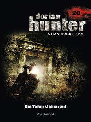 cover image of Dorian Hunter 20--Die Toten stehen auf
