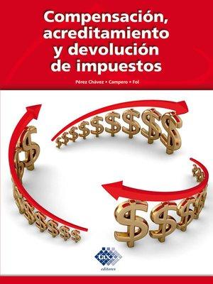 cover image of Compensación, acreditamiento y devolución de impuestos 2016
