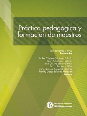 cover image of Práctica pedagógica y formación de maestros