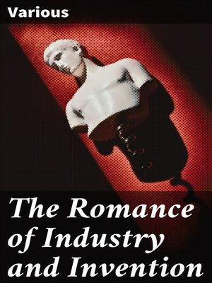 cover image of The Romance of Industry and Invention