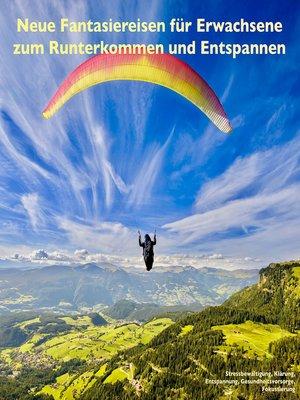 cover image of Neue Fantasiereisen für Erwachsene zum Runterkommen und Entspannen
