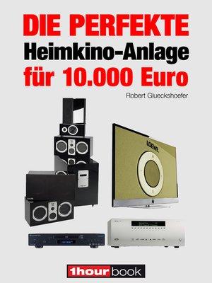 cover image of Die perfekte Heimkino-Anlage für 10.000 Euro