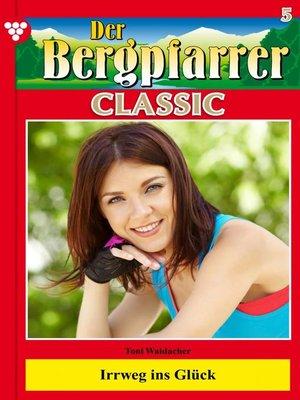 cover image of Der Bergpfarrer Classic 5 – Heimatroman