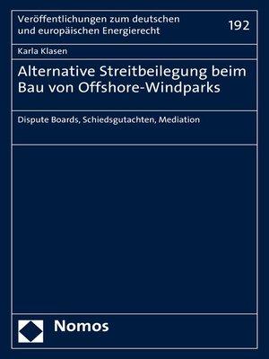 cover image of Alternative Streitbeilegung beim Bau von Offshore-Windparks