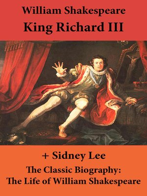 cover image of King Richard III (The Unabridged Play) + the Classic Biography