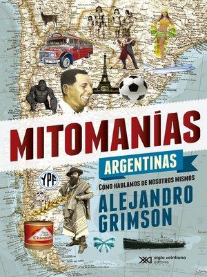 cover image of Mitomanías argentinas