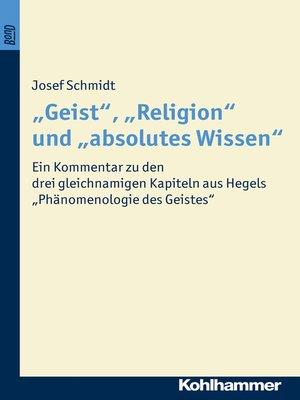 """cover image of """"Geist"""", """"Religion"""" und """"absolutes Wissen"""""""