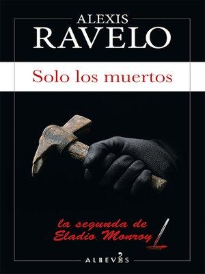 cover image of Solo los muertos
