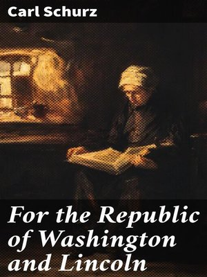 cover image of For the Republic of Washington and Lincoln