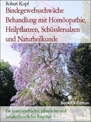 cover image of Bindegewebsschwäche Behandlung mit Homöopathie, Heilpflanzen, Schüsslersalzen und Naturheilkunde