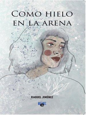 cover image of Como hielo en la arena