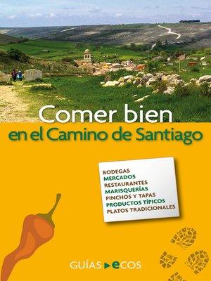 cover image of Comer bien en el Camino de Santiago