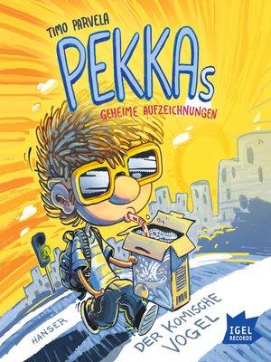 cover image of Pekkas geheime Aufzeichnungen. Der komische Vogel