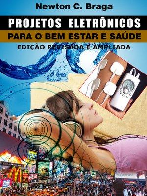 cover image of Projetos Eletrônicos para o Bem Estar e Saúde